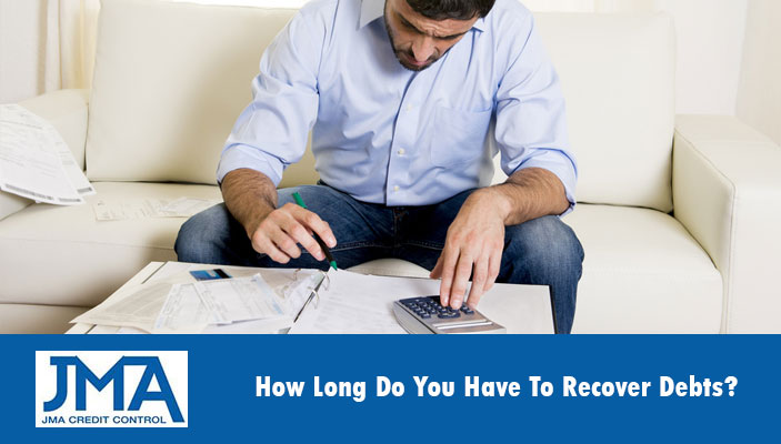 how-long-do-you-have-to-recover-unpaid-debts