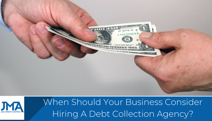 When Should Your Business Consider Hiring A Debt Collection Agency?